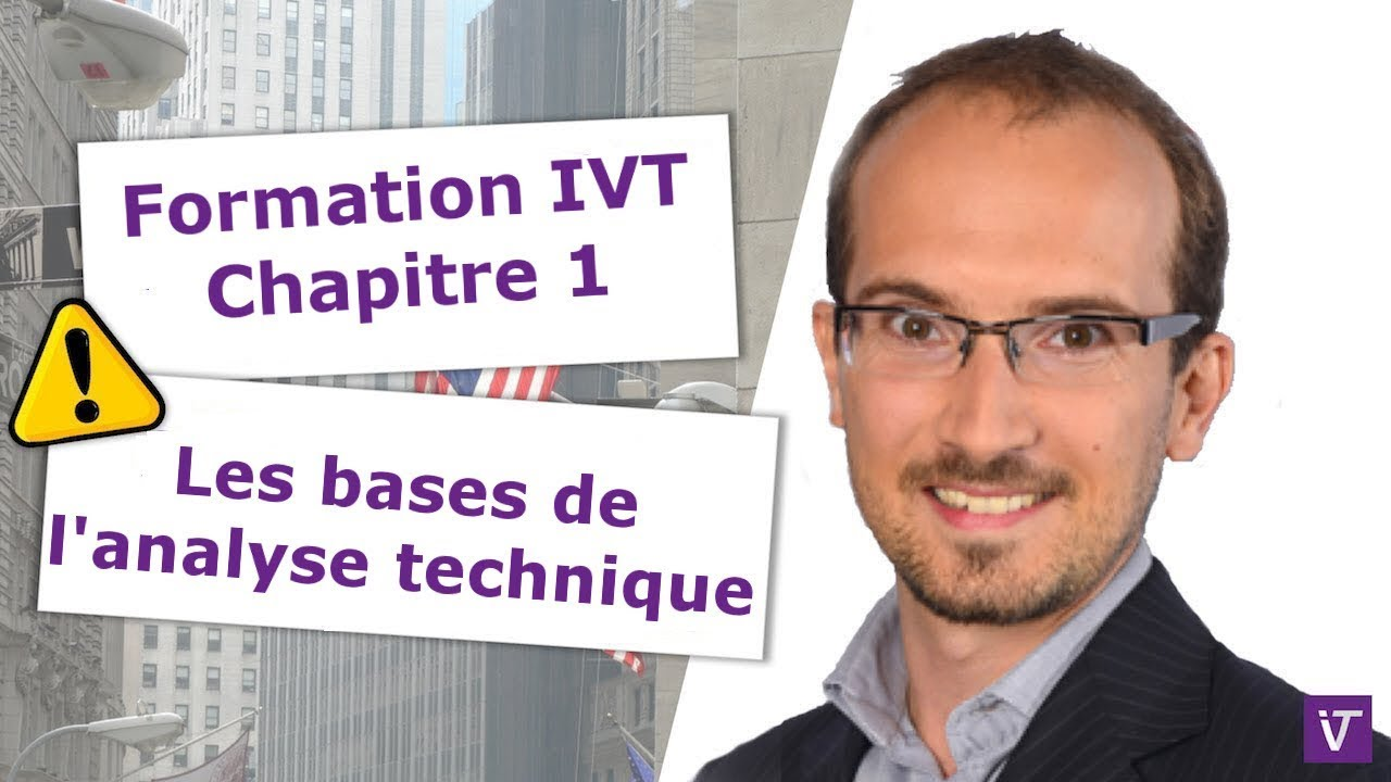 $INDICES (Indices) - Formation IVT - Chap 1.1 : Les bases de l'analyse technique
